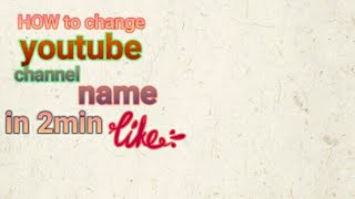 How to change YouTube channel name 2 min me Indian tech point
