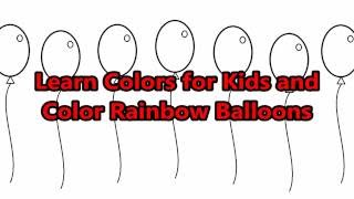 Learn Colors for Kids and Color Rainbow Balloons