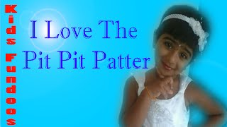 I Love the Pit Pit Patter- English Rhyme By Cute Little Girl