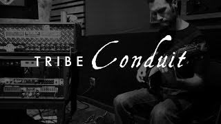 TRIBE - Conduit