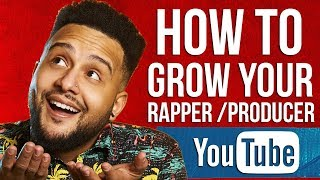 How To Grow Your YouTube Channel As A Rapper and Music Producer
