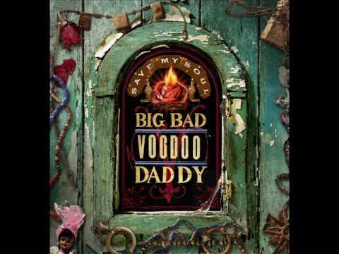 Big Bad Voodoo Daddy - Big & Bad Lyrics | MetroLyrics