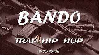 "TRAP & HIP HOP MUSIC 2018 -""BANDO"" 