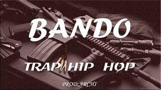 "TRAP & HIP HOP MUSIC 2018 -""BANDO""   [Prod. By ARCHI]"