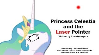 Princess Celestia and the Laser Pointer [MLP Fanfic Reading] (Comedy)