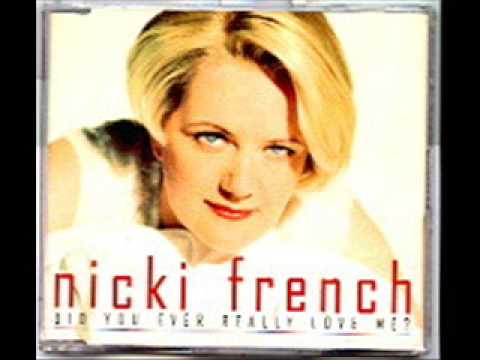 NICKI FRENCH did you ever really love me