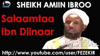 Salaamtaa Ibn Diinaar- SHEIKH AMIIN IBROO