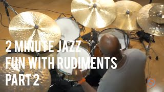 Fun With Rudiments, Part 2 - Ulysses Owens Jr. | 2 Minute Jazz