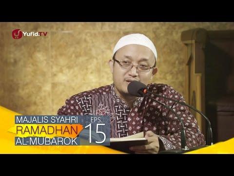 Kajian Kitab: Majalis Syahri Ramadhan Al Mubarok Eps. 15 - Ustadz Aris Munandar
