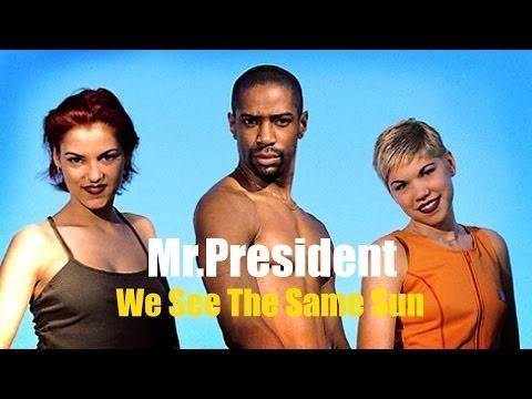 Mr President - We See The Same Sun - Album