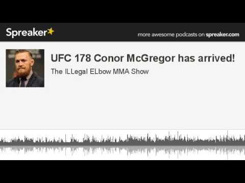 UFC 178 Conor McGregor has arrived part 1 of 6 made with Spreaker