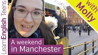 A weekend in Manchester