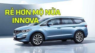 MPV Geely giá từ 345 triệu rẻ một nửa so với Toyota Innova có gì #txh