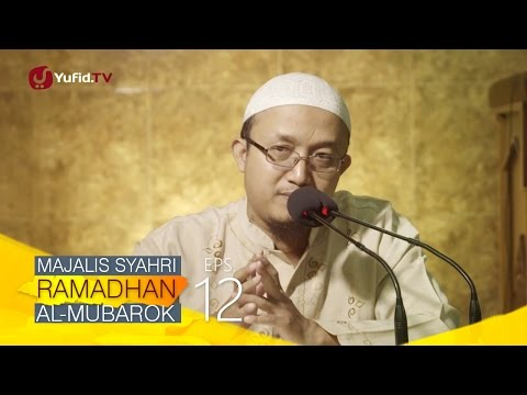 Kajian Kitab: Majalis Syahri Ramadhan Al Mubarok Eps. 12 - Ustadz Aris Munandar