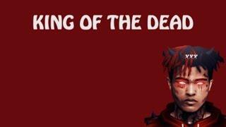 XXXTENTACION - King Of The Dead (OFFICIAL LYRICS)