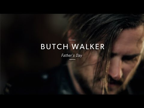 Butch Walker - Fathers Day