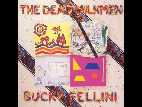 Dead Milkmen - (Theme From) Blood Orgy Of The Atomic Fern