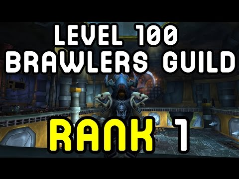 LEVEL 100: BRAWLERS GUILD (Rank 1) - Warlords of Draenor