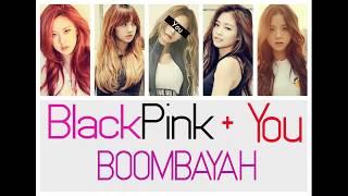 BlackPink + You (5 members) - Boombayah