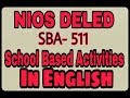 NIOS DELED SBA 511  School Based Activities in English