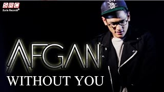 Afgan Without You Official Audio