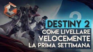 Destiny 2 | Come Livellare Velocemente la Prima Settimana per essere Pronti al Raid!