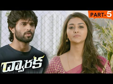 Dwaraka Full Movie Part 5 - 2018 Telugu Full Movies - Vijay Devarakonda, Pooja Jhaveri