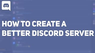 How to make a BETTER Discord server