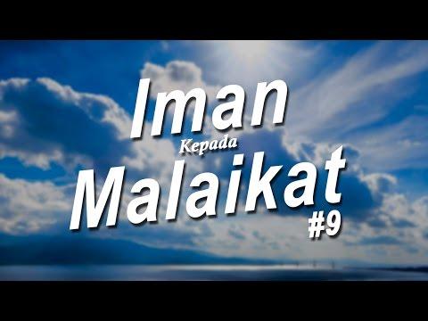 Beriman Kepada Malaikat dan Tugas-Tugas Malaikat #9 - Ustadz Khairullah Anwar Luthfi, Lc