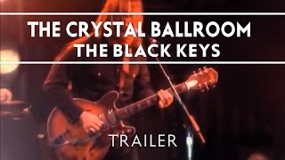 The Black Keys - The Crystal Ballroom [Trailer]
