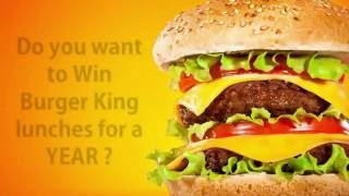 Get Burger King Lunch for a Year!