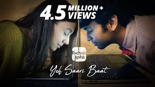 Rochak Kohli - Yeh Saari Baat (Official Music Video)