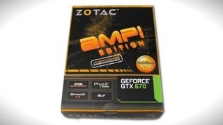 Zotac NVIDIA GeForce GTX 670 AMP! Edition Overclocked 2GB Video Card Unboxing