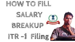 HOW TO FILL SALARY BREAKUP IN  RETURN |  ITR 1  |  AY 2018 19 | TAX RETURN