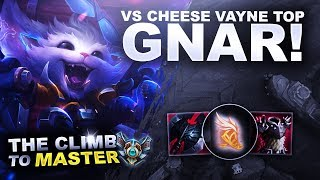 GNAR! Vs CHEESE VAYNE TOP - Climb to Master | League of Legends