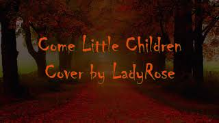 Come Little Children By Ladyrose