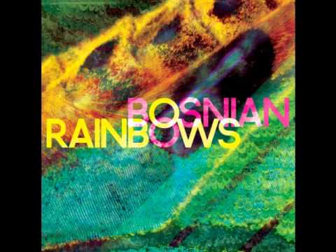 Bosnian Rainbows - I Cry For You