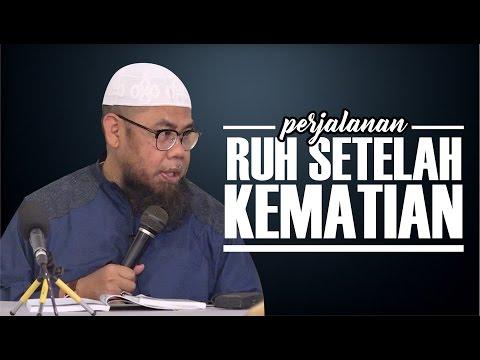 Perjalanan Ruh Setelah Kematian - Ustadz Zainal Abidin Syamsuddin, Lc