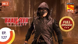 Baalveer Returns - Ep 127 - Full Episode - 4th March 2020