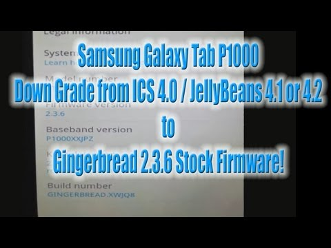 Samsung Galaxy Tab P1000 - Downgrade Firmware to 2.3.6 Gingerbread Stock ROM
