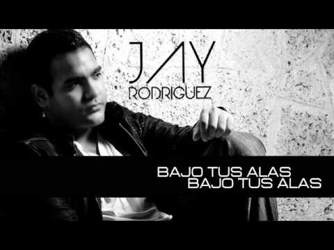 Bajo tus Alas Jay Rodriguez