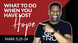 What to Do When You've Lost Hope [AUDIO SERMON]