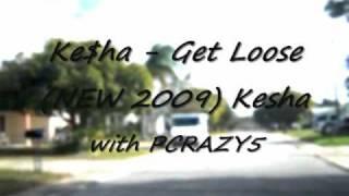 Watch Kesha Get Loose video