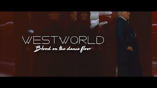 #fanvidfeed #westworld #hbo WESTWORLD | BLOOD ON THE DANCE FLOOR