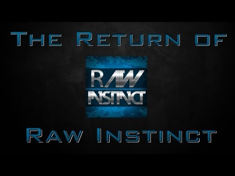 The Return of Raw Instinct