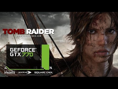 Tomb Raider 2013 - GTX 770 Ultimate Quality