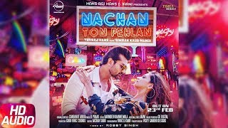 Nachan Ton Pehlan | Audio Song | Yuvraj Hans | Jaani | B Praak | Latest Punjabi Song 2018