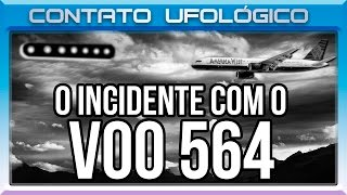 61 - O Incidente com o Voo 564
