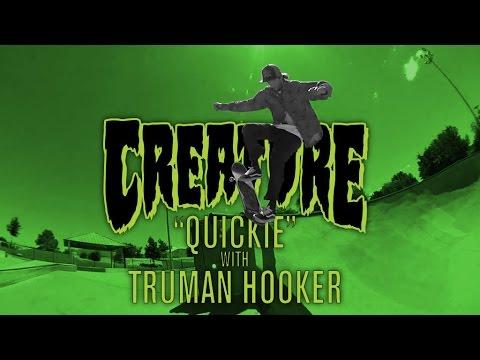 Creature Quickie: Truman Hooker