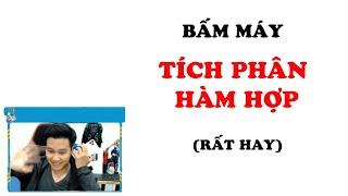 [LIVE] BẤM MÁY TÍCH PHÂN HÀM HỢP , HÀM ẨN (RẤT HAY)  _ Thầy Nguyễn Quốc Chí